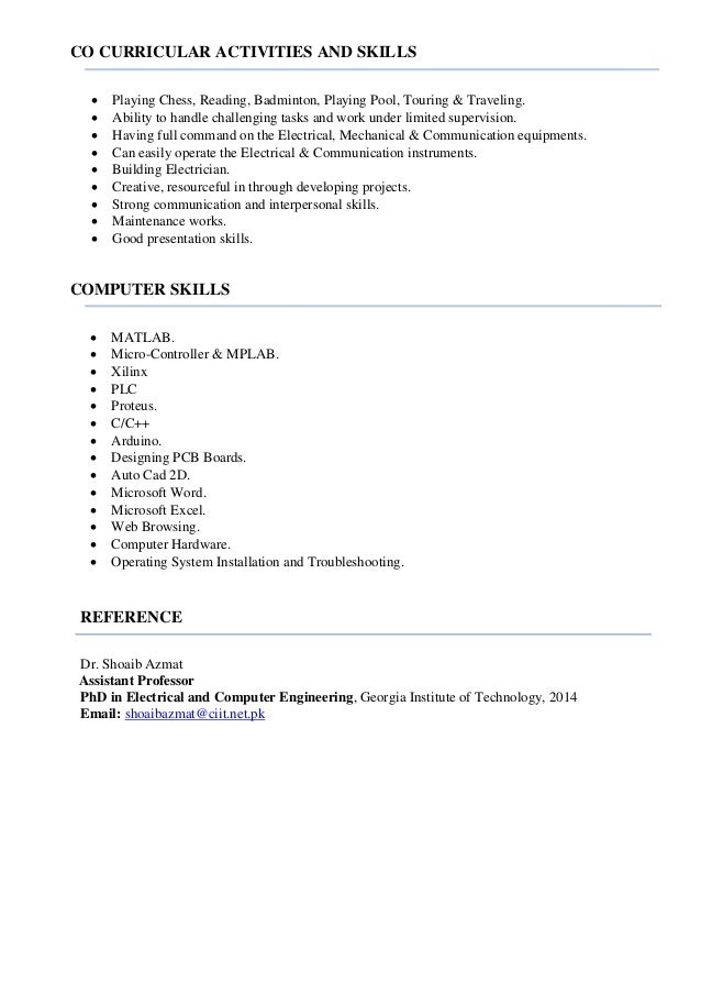 CO CURRICULAR ACTIVITIES AND SKILLS  Playing Chess, Reading, Badminton, Playing Pool, Touring & Traveling.  Ability to h...