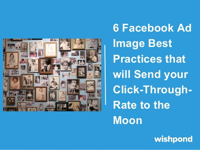 6 Facebook Ad Image Best Practices that will Send your Click-Through- Rate to the Moon