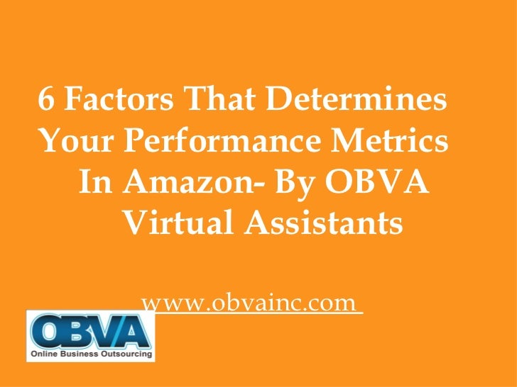 6 Factors That DeterminesYour Performance Metrics   In Amazon- By OBVA      Virtual Assistants      www.obvainc.com