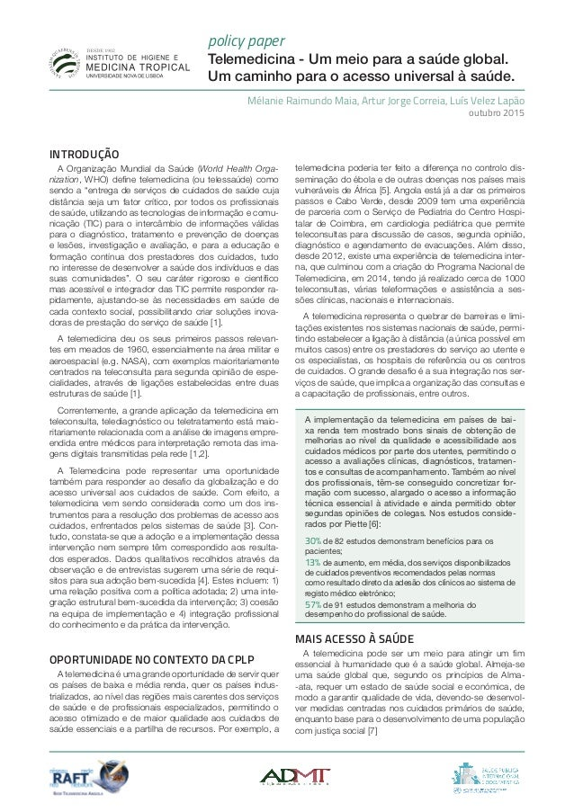 policy paper Telemedicina - Um meio para a saúde global. Um caminho para o acesso universal à saúde. INTRODUÇÃO A Organiza...
