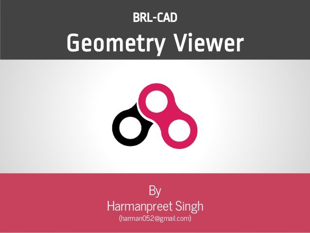 BRL-CAD Geometry Viewer By Harmanpreet Singh (harman052@gmail.com)