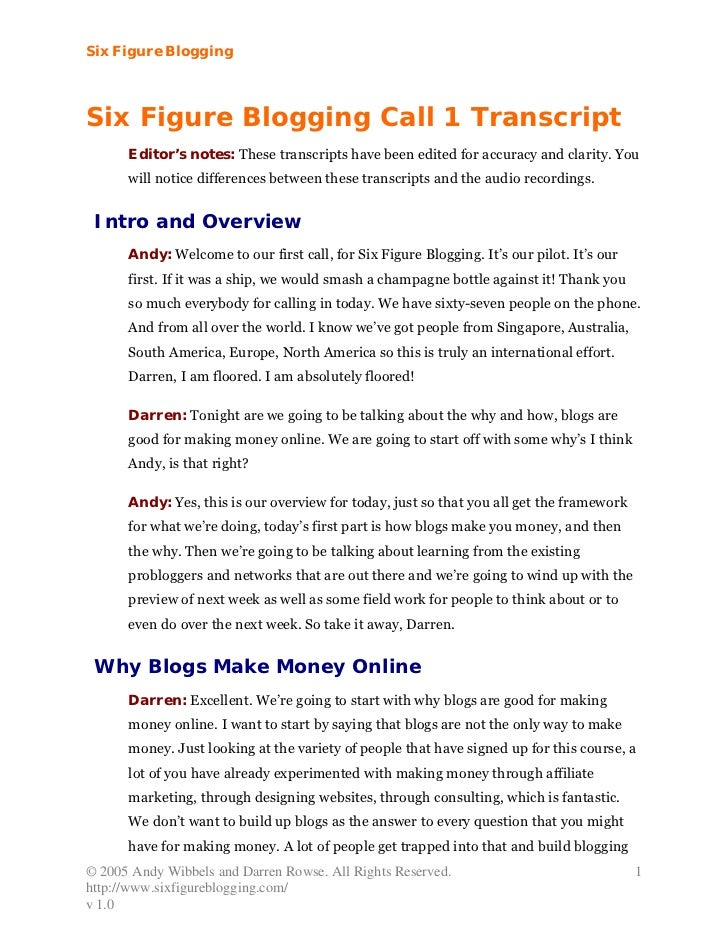 Six Figure BloggingSix Figure Blogging Call 1 Transcript      Editor's notes: These transcripts have been edited for accur...