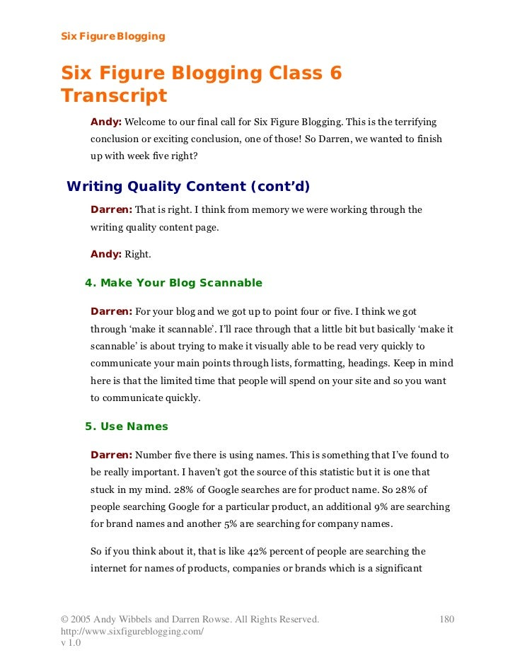 Six Figure BloggingSix Figure Blogging Class 6Transcript      Andy: Welcome to our final call for Six Figure Blogging. Thi...