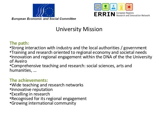 University Mission The path: •Strong interaction with industry and the local authorities / government •Training and resear...