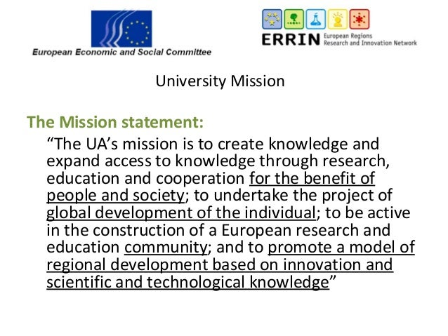 """University Mission The Mission statement: """"The UA's mission is to create knowledge and expand access to knowledge through ..."""