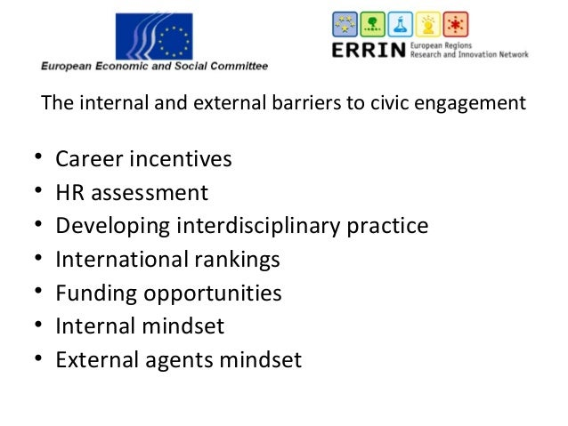 The internal and external barriers to civic engagement • Career incentives • HR assessment • Developing interdisciplinary ...