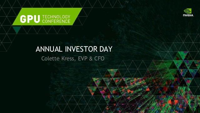 Colette Kress, EVP & CFO ANNUAL INVESTOR DAY