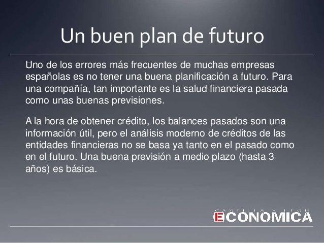 Información financiera completa y detallada Si bien es cierto que lo más importante a la hora de conceder un préstamo e...
