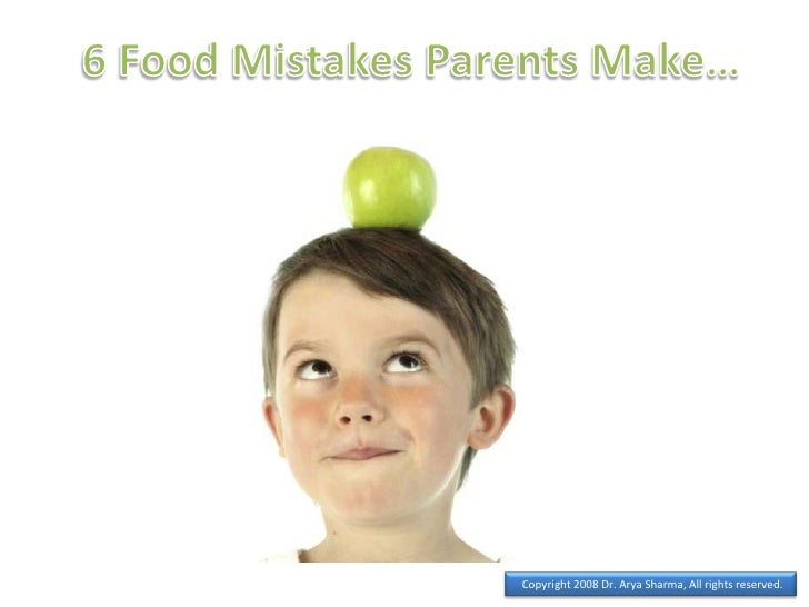 6 Food Mistakes Parents Make…<br />