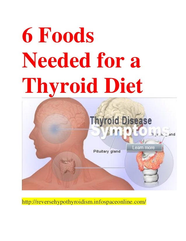 6 Foods Needed for a Thyroid Diet http://reversehypothyroidism.infospaceonline.com/