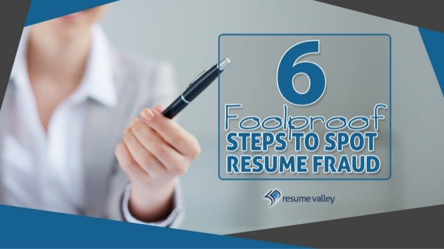six foolproof steps to spot resume fraud