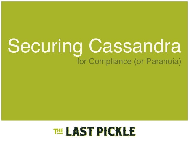 Securing Cassandra for Compliance (or Paranoia)