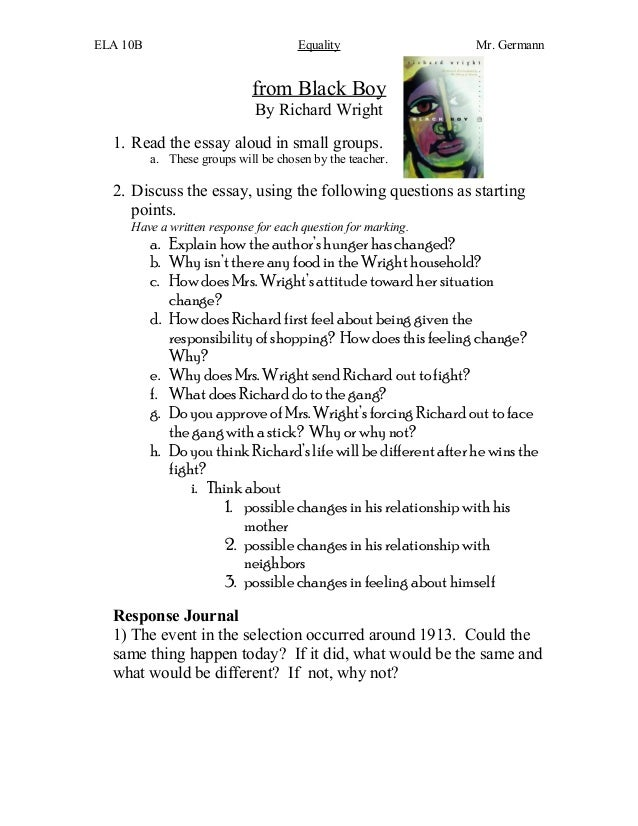 ELA 10B Equality Mr. Germann from Black Boy By Richard Wright 1. Read the essay aloud in small groups. a. These groups wil...