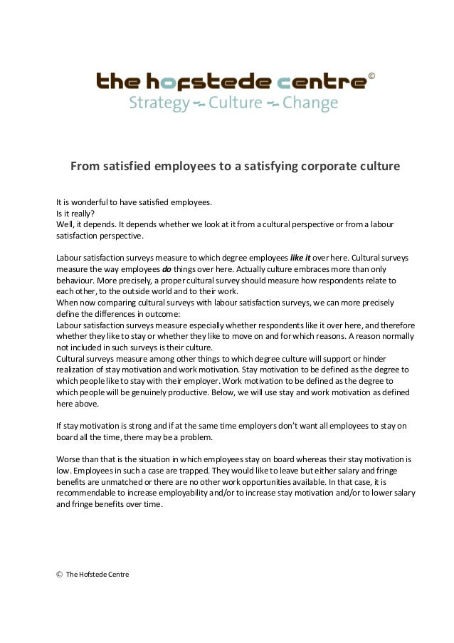 From satisfied employees to a satisfying corporate culture It is wonderful to have satisfied employees. Is it really? Well...