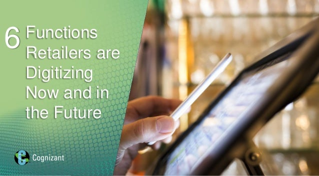 Functions Retailers are Digitizing Now and in the Future 6