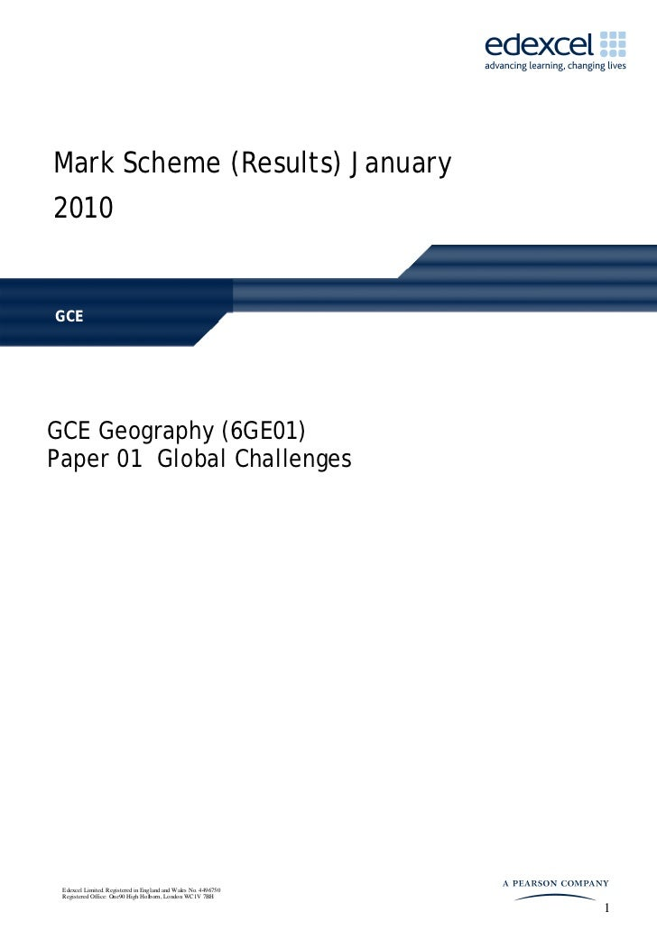 Mark Scheme (Results) January2010GCEGCE Geography (6GE01)Paper 01 Global Challenges Edexcel Limited. Registered in England...