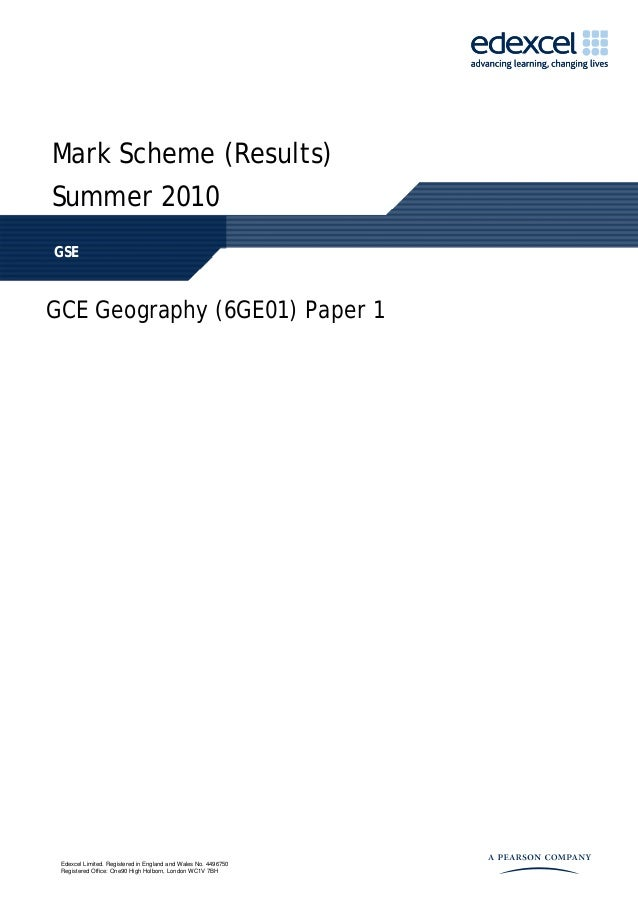 Mark Scheme (Results)Summer 2010GSEGCE Geography (6GE01) Paper 1 Edexcel Limited. Registered in England and Wales No. 4496...