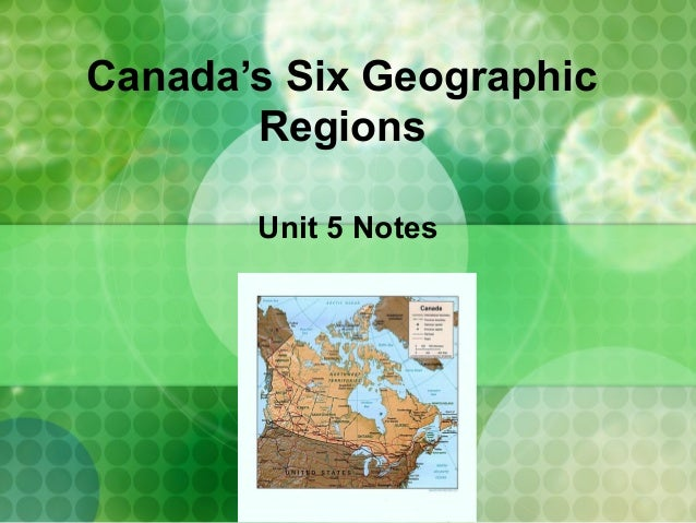 Canada's Six Geographic Regions Unit 5 Notes