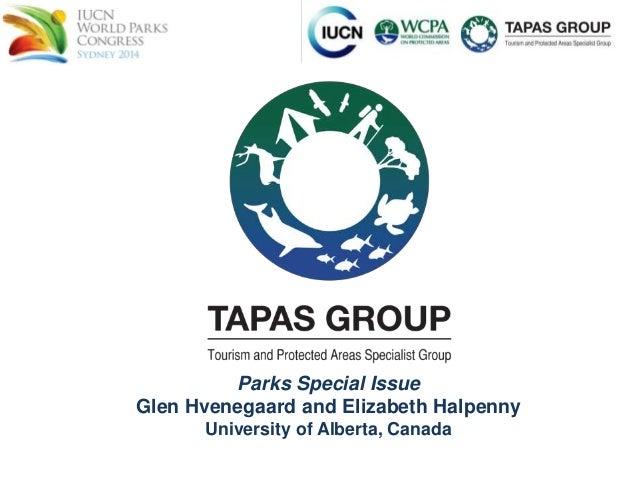 `  Parks Special Issue  Glen Hvenegaard and Elizabeth Halpenny  University of Alberta, Canada