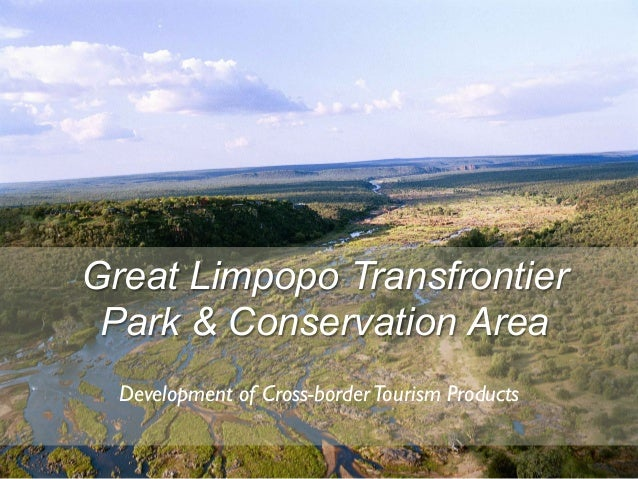 Great Limpopo Transfrontier  Park & Conservation Area  Development of Cross-border Tourism Products