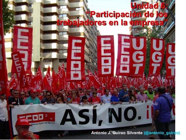 """Unidad 6:Unidad 6: """"Participación de los""""Participación de los trabajadores en la empresa""""trabajadores en la empresa"""" Anton..."""
