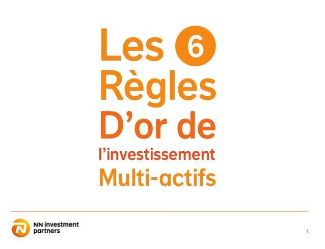 1 Les Règles D'or de l'investissement Multi-actifs 6