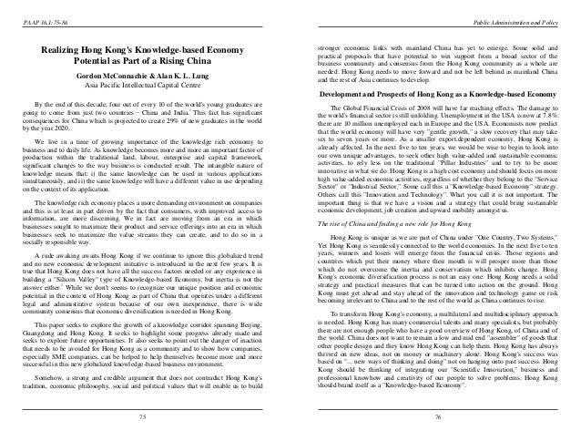 76PAAP16.1:75-86Realizing Hong Kongs Knowledge based EconomyPotential as Part of a Rising ChinaGordon McConnachie & Alan K...