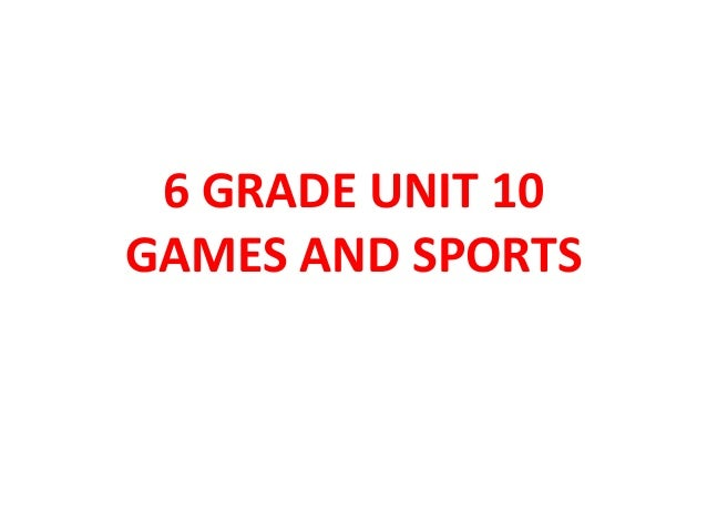 6 GRADE UNIT 10GAMES AND SPORTS
