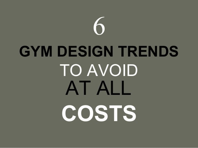 6 Gym Design Trends To Avoid At All Costs