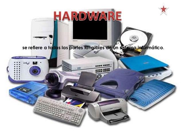 al equipamiento lógico o soportelógico de un sistema informático.