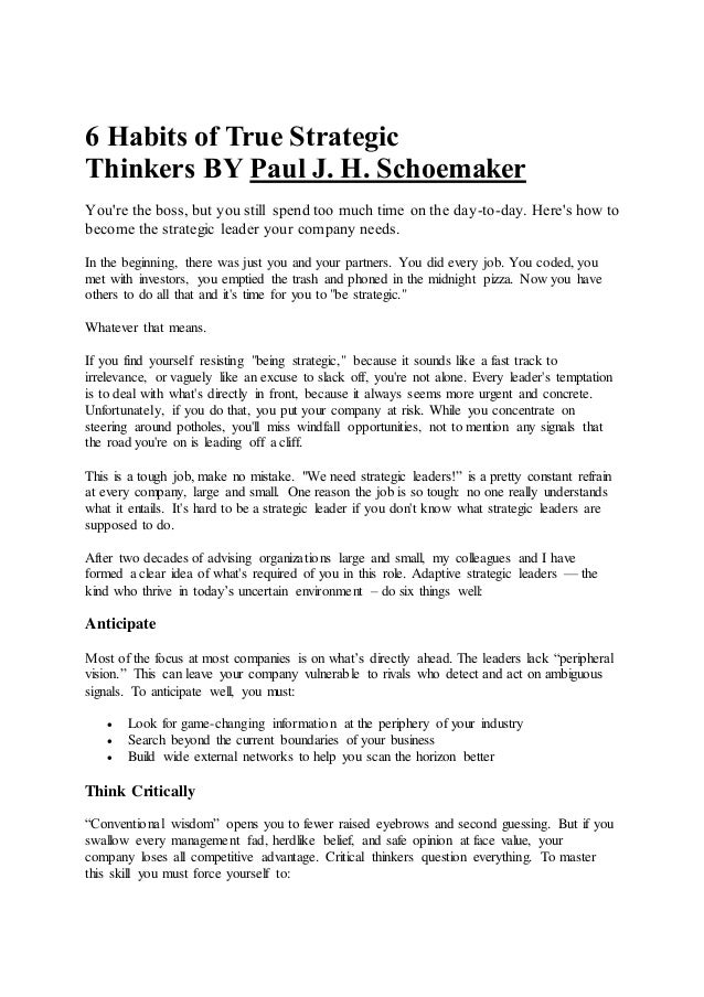 6 Habits of True Strategic Thinkers BY Paul J. H. Schoemaker You're the boss, but you still spend too much time on the day...