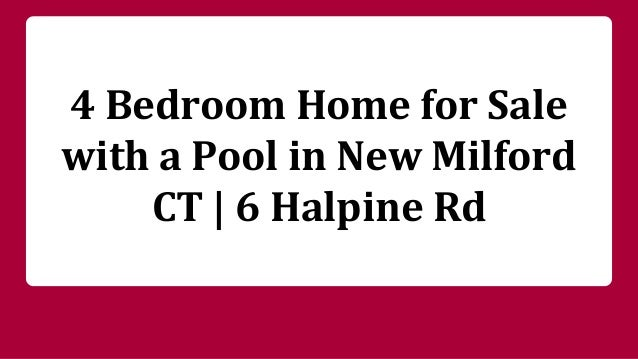 4 bedroom home for sale with a pool in new milford ct 6 for 6 bedroom house with swimming pool for sale