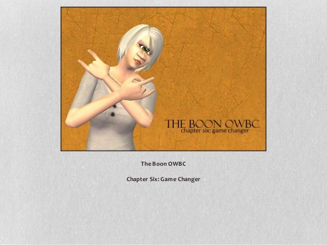 The Boon OWBC Chapter Six: Game Changer