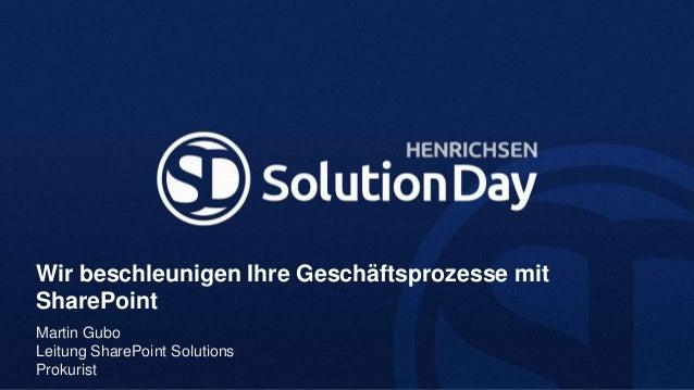 Wir beschleunigen Ihre Geschäftsprozesse mitSharePointMartin GuboLeitung SharePoint SolutionsProkurist