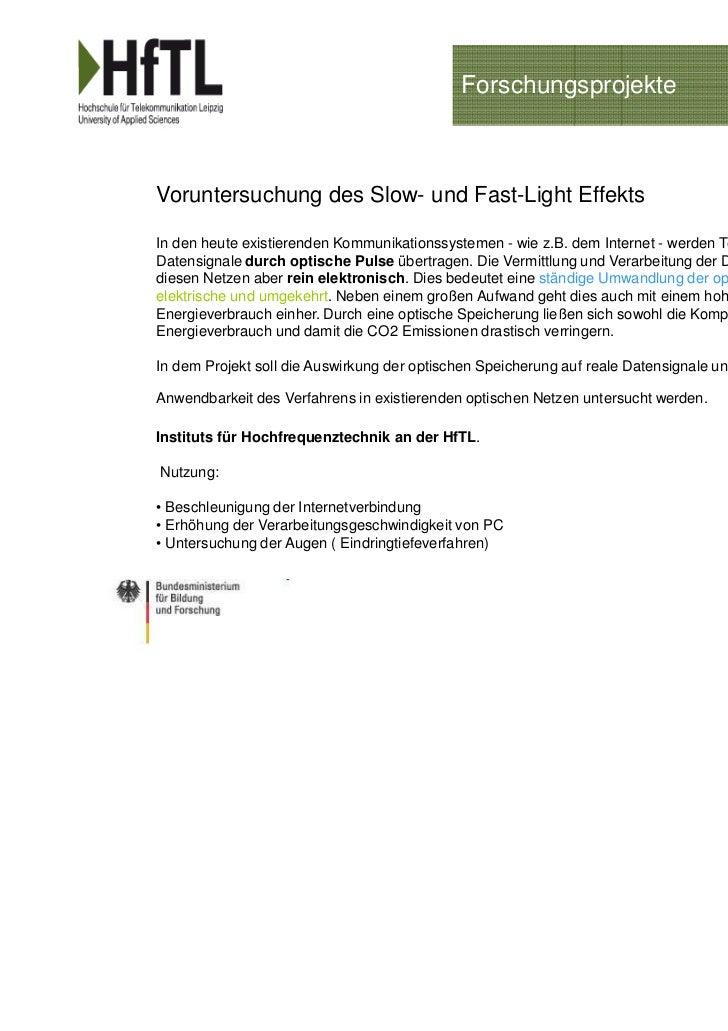 ForschungsprojekteVoruntersuchung des Slow- und Fast-Light EffektsIn den heute existierenden Kommunikationssystemen - wie ...