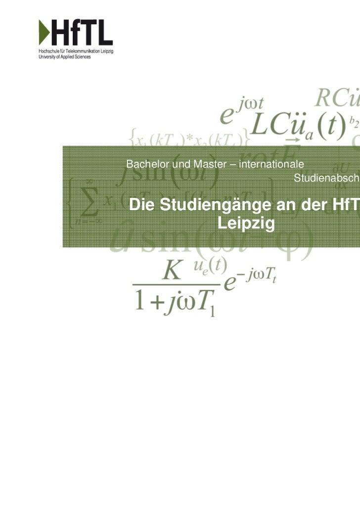 Bachelor und Master – internationale                                  Studienabschlüsse.Die Studiengänge an der HfT       ...