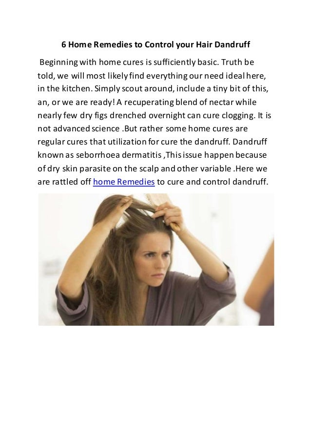 6 Home Remedies To Control Your Hair Dandruff