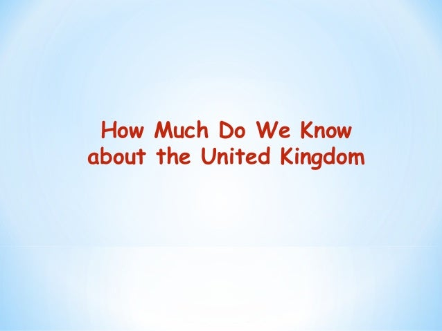 How Much Do We Know about the United Kingdom
