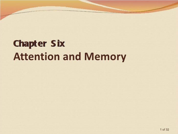 Chapt er S ixAttention and Memory                       1 of 32