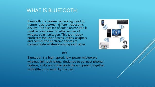 different uses of bluetooth technology Read all the essential details about bluetooth wireless technology in our tutorial  with hardware being deployed in a wide variety of different application.