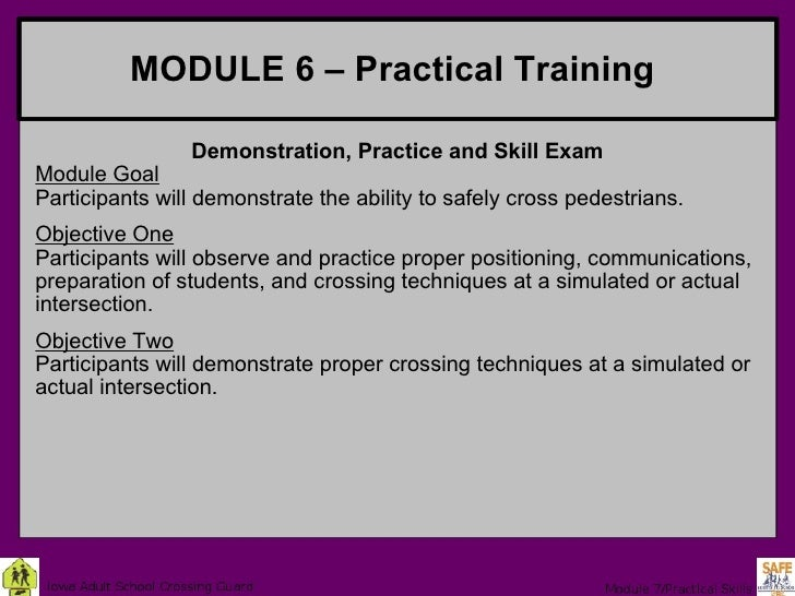 MODULE 6 – Practical Training   Demonstration, Practice and Skill Exam Module Goal Participants will demonstrate the abili...
