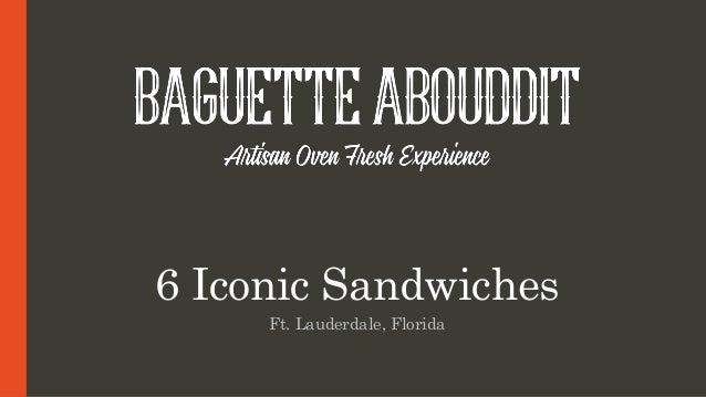 6 Iconic Sandwiches Ft. Lauderdale, Florida