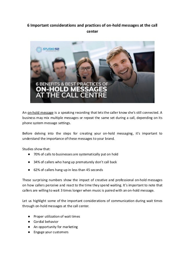 6 Important considerations and practices of on-hold messages at the call center An on-hold message is a speaking recording...