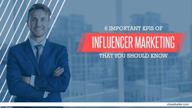6 Important KPIs of Influencer Marketing That You ShouldKnow