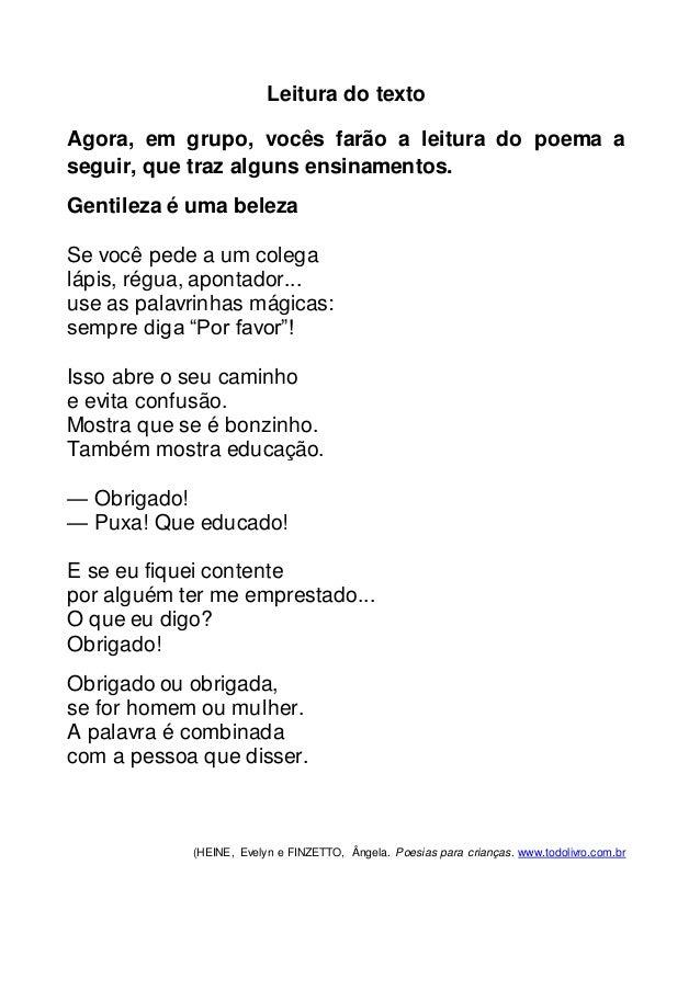 Leitura do textoAgora, em grupo, vocês farão a leitura do poema aseguir, que traz alguns ensinamentos.Gentileza é uma b...