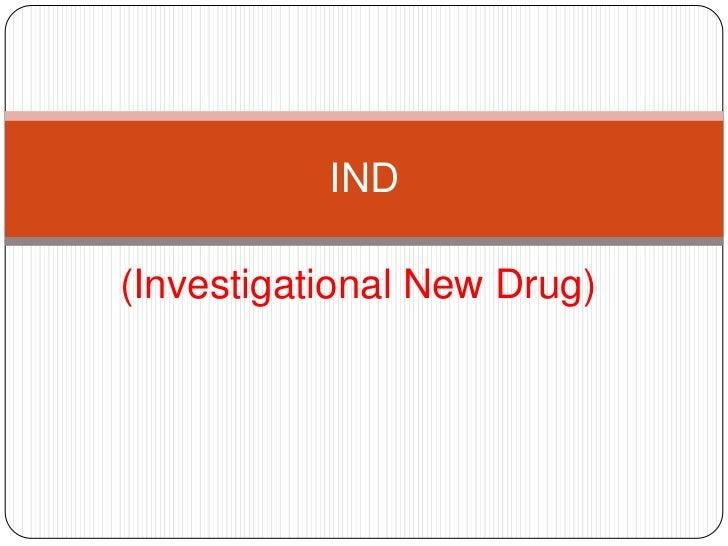 (Investigational New Drug)<br />IND<br />