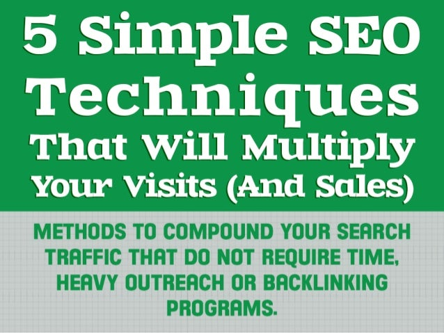 5 Simple SEO  Techniques  That will Multiply Your Visits (And Sales)  METHODS TO COMPOUND YOUR SERRCH TRRFFIC THRT DO NOT ...