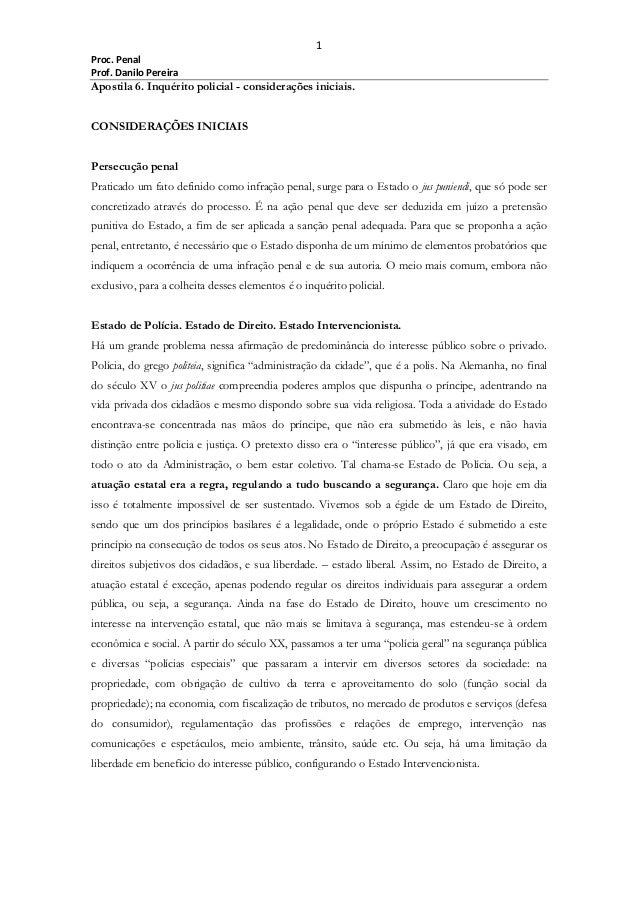1 Proc. Penal Prof. Danilo Pereira  Apostila 6. Inquérito policial - considerações iniciais. CONSIDERAÇÕES INICIAIS Persec...
