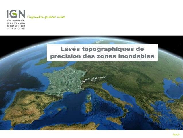 Levés topographiques de précision des zones inondables  ign.fr