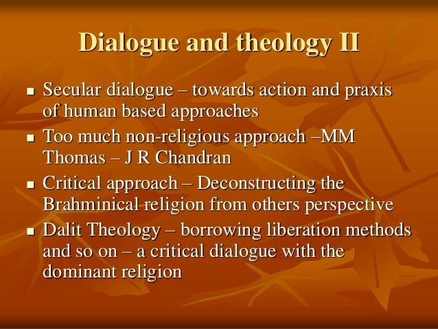 dalit theology Done in the field of dalit theology back from the bypass dalit studies, once relegated to squiggles on the margins and faint traces on the fringes of academia, has now emerged as one of the most productive and creative.